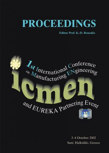 1st International Conference of Manufacturing Engineering (ICMEN) – Proceedings and EUREKA Partnering Event - Εκδόσεις Ζήτη