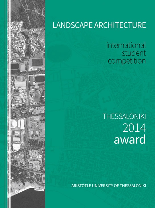 LANDSCAPE ARCHITECTURE - international student competition - Thessaloniki 2014 award